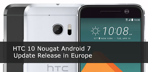 HTC 10 Nougat Android 7 Update Release in Europe